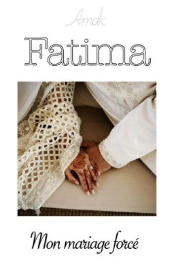 Fatima: mon mariage forcé.