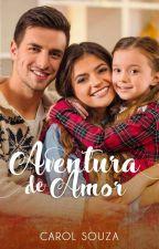 Aventura de Amor - Completo até 30/04/17 by Carol-Souza