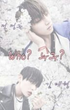 Who? 누구? - Taehyung and Jungkook BTS by Krii_LuV