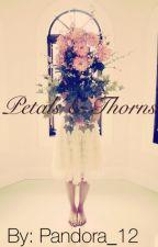 Petals & Thorns by Pandora_12