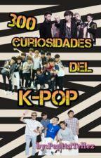 200 curiosidades del k-pop by PepitaTellez