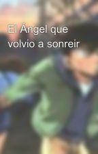 El Ángel que volvio a sonreir by lolitadelavega