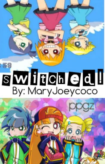Switched! (PpgzxRrbz)