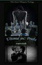 Ultimul joc: Prada (Volumul I din trilogia The Last Whispers) by maimutzik