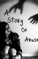 A Story Of Abuse by B_rad0252