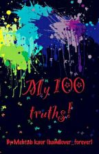 My 100 truths! by bandlover_forever