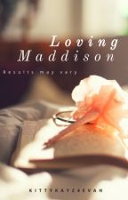 Loving Maddison by kittykatz4evah