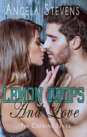 Lemon Drops and Love by AngelaStevens562