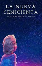 La nueva CENICIENTA: Había Una Vez Una Canción by Selene-Dark37