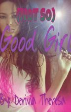 Not So Good Girl by DeriviaTheresa