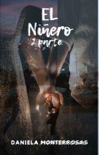 EL NIÑERO (2da parte) by DanyMont9