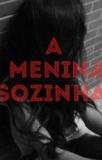 A menina sozinha by Desorientada56