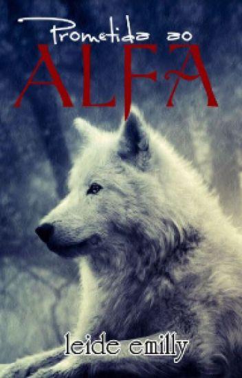 Prometida ao alfa 1 (revisando)