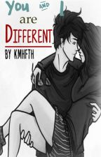 You & I are Different by KMHFTH
