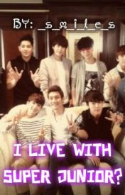 I live with Super Junior? by _s_m_i_l_e_s
