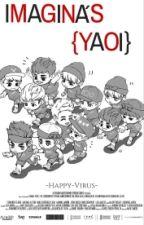 Imagina's {Yaoi}  -TERMINADA- by -Happy-Virus-