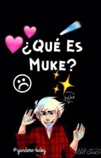 ¿Qué Es Muke? [Muke Clemmings] by -mxlfoy-
