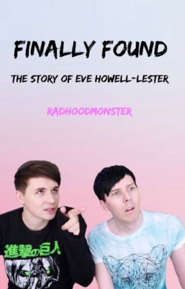 Finally Found (adopted by Dan and Phil)