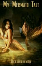 My Mermaid Tale by KarnnaSmith