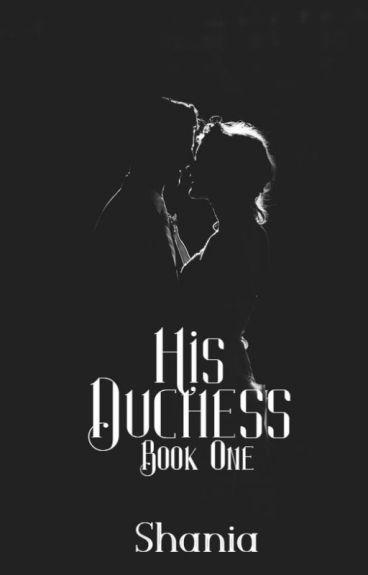 His Duchess #Wattys2016