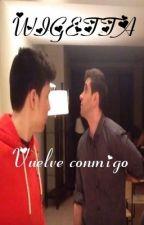 WIGETTA: VUELVE CONMIGO | 2ª PARTE | by LoveSamuelDeLuque