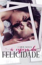 À Espera Da Felicidade - DEGUSTAÇÃO  by Carol-Souza