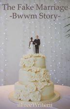 The Fake Marriage ~BWWM story~ by MelaninnQueenn