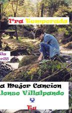 La Mejor Canción  Alonso  Villalpando  y Tu (Terminada) by CamilaCoder28