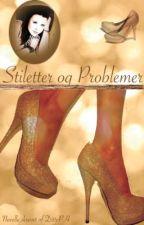 Stiletter og Problemer (Dansk-Danish) by DittePH
