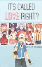 It's Called Love Right? by PokemonDesu