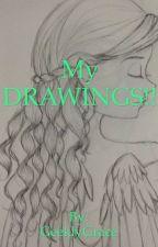 MY DRAWINGS!! by GeeklyGrace