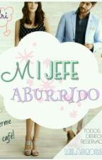 Mi Jefe Aburrido © by milagros2626