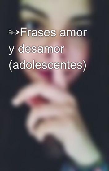 Frases Amor Y Desamor Adolescentes Valgalvez22 Wattpad