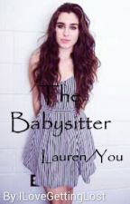 The Babysitter (Lauren/You) by ILoveGettingLost