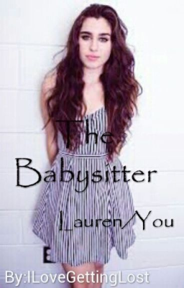 The Babysitter (Lauren/You)