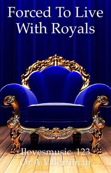 Forced To Live With Royals (#Wattys2016)