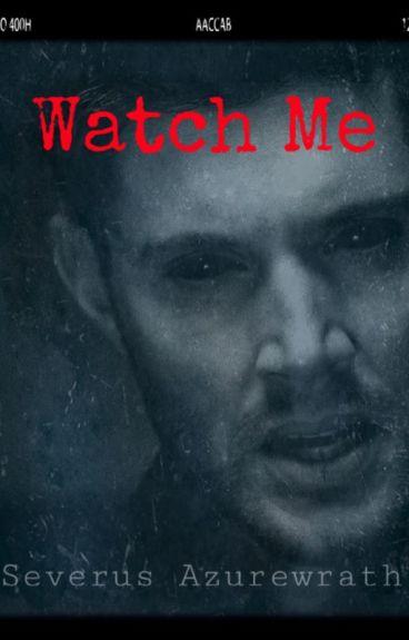 Watch Me (Demon Dean x Reader _Inserts_)