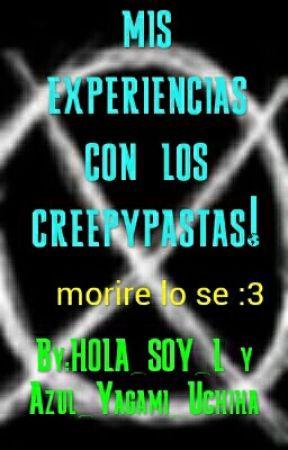 mis experiencias con los creepypastas by HOLA_SOY_L