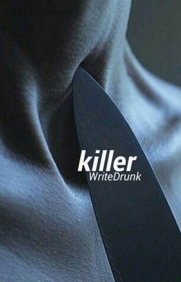 Killer.