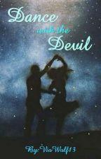 Танец с Дьяволом by VioWolf13