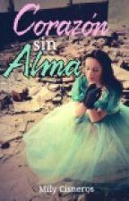 Corazón sin Alma-Pausada by milycisneros1
