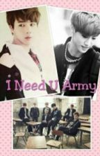 I Need U Army [Completed][Editted] by KSJinnieOwner