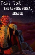 Fairy Tail: The Aurora Boreal Dragon by Natsu-Happy16