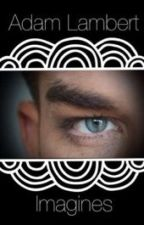 Adam Lambert Imagines by sambertsspie
