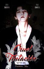 Cruel tentación {ChanBaek} by Dantalion_Roxx