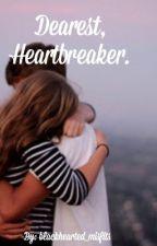 Dearest, Heartbreaker. by Blackhearted_misfits