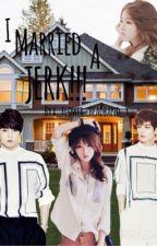 I married a JERK!! {BTS Jungkook} by X_flower_headband_x