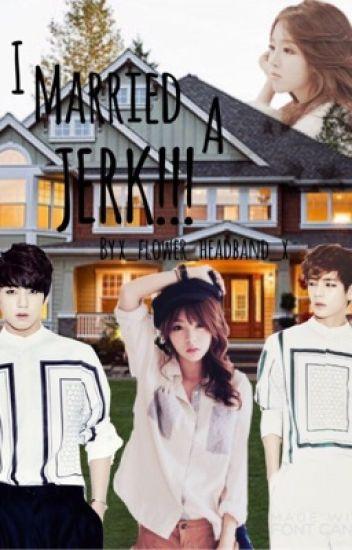 I married a JERK!! {BTS Jungkook}