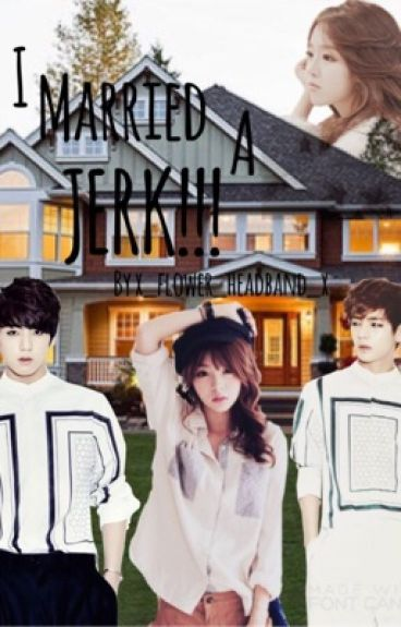 I married a JERK!! {BTS Jungkook}