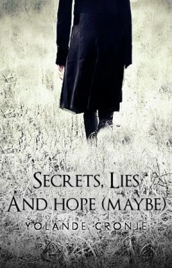 Secrets, lies and hope (maybe)